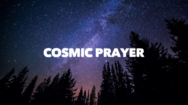 Cosmic Prayer